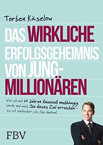 Das wirkliche Erfolgsgeheimnis von Jung-Millionären: 27 Jahre alt