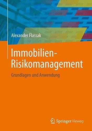 Immobilien-Risikomanagement: Grundlagen und Anwendung