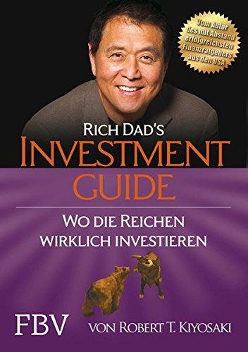Rich Dads Investmentguide: Wo und wie die Reichen wirklich investieren