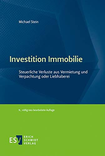 Investition Immobilie: Steuerliche Verluste aus Vermietung und Verpachtung oder Liebhaberei