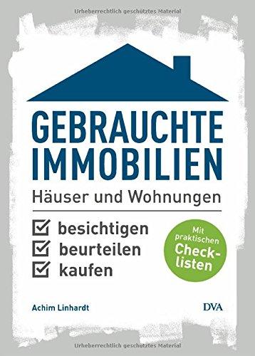 """<pre>Gebrauchte Immobilien: Häuser und Wohnungen besichtigen, beurteilen, kaufen. Mit praktischen Checklisten """"/></a> <br><a href="""