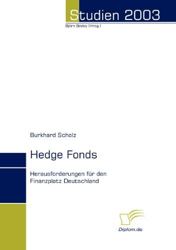 Hedge Fonds: Herausforderungen für den Finanzplatz Deutschland (Studien 2003)
