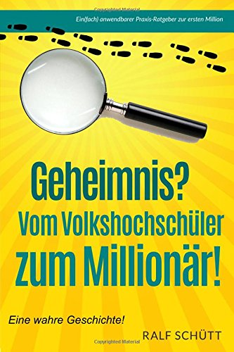Geheimnis? Vom Volkshochschüler zum Millionär!: 25 geldwerte Tips zur ersten Million