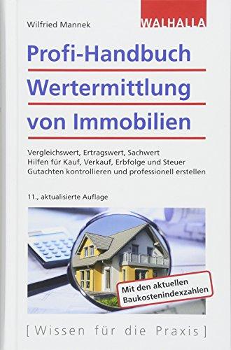 """<pre>Profi-Handbuch Wertermittlung von Immobilien: Vergleichswert, Ertragswert, Sachwert; Hilfen für Kauf, Verkauf, Erbfolge und Steuer; Gutachten kontrollieren und professionell erstellen """"/></a> <br><a href="""