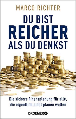 """<pre>Du bist reicher als du denkst: Die sichere Finanzplanung für alle, die eigentlich nicht planen wollen """"/></a> <br><a href="""