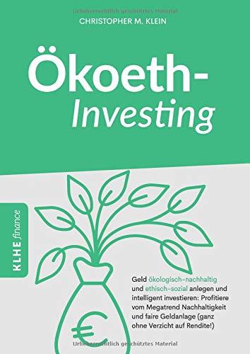 """<pre>Ökoethinvesting: Geld ökologisch-nachhaltig und ethisch-sozial anlegen und intelligent investieren: Profitiere vom Megatrend Nachhaltigkeit und faire Geldanlage (ganz ohne Verzicht auf Rendite!) """"/></a> <br><a href="""