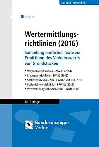 """<pre>Wertermittlungsrichtlinien (2016): Sammlung amtlicher Texte zur Ermittlung des Verkehrswerts von Grundstücken. Vergleichswertrichtlinie (2014), … (2011), Wertermittlungsrichtlinien 2006 """"/></a> <br><a href="""